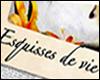 <br />🔴 ESQUISSES DE VIE...